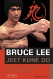 Jeet Kune Do: Bruce Lee s Commentaries on the Martial Way (Bruce Lee Library)
