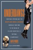 Underdawgs: How Brad Stevens and the Butler Bulldogs Marched Their Way to the Brink of College Basketball s National Championship