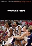 Why She Plays: The World of Women s Basketball