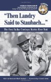 Then Landry Said to Staubach: The Best Dallas Cowboys Stories Ever Told with CD (Best Sports Stories Ever Told)