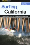 Surfing California: A Complete Guide to the Best Breaks on the California Coast (Surfing Series)