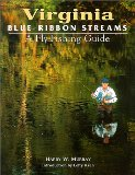 Virginia Blue-Ribbon Fly Fishing Guide (Blue-Ribbon Fly Fishing Guides)
