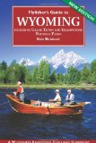 Flyfisher s Guide to Wyoming: Including Grand Teton and Yellowstone National Parks (Flyfishing Guides) (Flyfishing Guides) (Flyfishing Guides)
