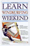 Learn Windsurfing in a Weekend (Learn in a Weekend Series)