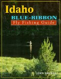 Idaho Blue-Ribbon Fly Fishing Guide (Blue-Ribbon Fly Fishing Guides)
