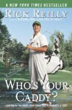 Who s Your Caddy?: Looping for the Great, Near Great, and Reprobates of Golf