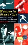 Fencer s Start-Up: A Beginner s Guide to Fencing (Start-Up Sports series)