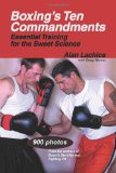Boxing s Ten Commandments: Essential Training for the Sweet Science