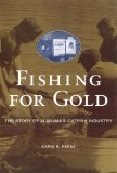 Fishing for Gold: The Story of Alabama s Catfish Industry (Alabama Fire Ant)