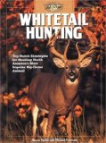 Whitetail Hunting: Top-Notch Strategies for Hunting North America s Most Popular Big-Game Animal (The Complete Hunter)