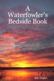 A Waterfowler s Bedside Book