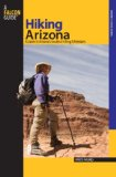 Hiking Arizona, 3rd: A Guide to Arizona s Greatest Hiking Adventures (State Hiking Guides Series)