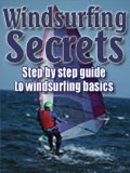 Windsurfing Secrets (Windsurfing Expert Moves)