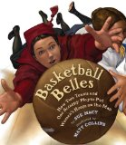 Basketball Belles: How Two Teams and One Scrappy Player Put Women s Hoops on the Map