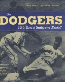 The Dodgers: 120 Years of Dodgers Baseball