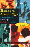 Boxer s Start-Up: A Beginner s Guide to Boxing (Start-Up Sports series)