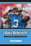 I Don t Believe It! : Memories Of A Detroit Lions Fan