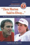 Then Morton Said to Elway: The Best Denver Broncos Stories Ever Told (Book and CD)