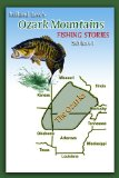 (Mark Twain Style) Ozark Mountains Award Winning FISHING Stories (Ozark Mountains Stories Series)