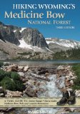 Hiking Wyoming s Medicine Bow National Forest - Third Edition