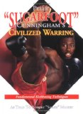 Peter Sugarfoot Cunningham s Civilized Warring: Fundamental Kickboxing Techniques