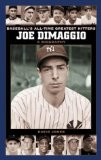 Joe DiMaggio: A Biography (Baseball s All-Time Greatest Hitters)