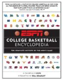 ESPN College Basketball Encyclopedia: The Complete History of the Men s Game