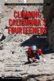 Climbing California s Fourteeners: 183 Routes to the Fifteen Highest Peaks