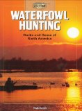 Waterfowl Hunting: Ducks and Geese of North America (The Complete Hunter)