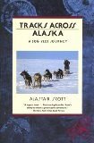 Tracks Across Alaska: A Dog Sled Journey (Traveler)