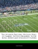 The Atlanta Falcons: History, Hall-of-Famers, Retired Numbers, Super Bowl XXXIII and Standout Players