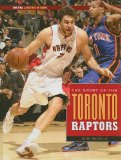 The Story of the Toronto Raptors (NBA: A History of Hoops)