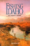 Fishing Idaho, An Angler s Guide