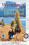 Wyoming s Continental Divide Trail: The Official Guide