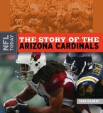 The Story of the Arizona Cardinals (NFL Today (Creative Education Hardcover))
