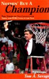 Nothin But A Champion : The Story of Van Chancellor - Three Time WNBA Coach of the Year