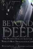 Beyond the Deep: The Deadly Descent into the World s Most Treacherous Cave