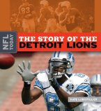 The Story of the Detroit Lions (NFL Today (Creative Education Hardcover))
