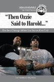 Then Ozzie Said to Harold: The Best Chicago White Sox Stories Ever Told with CD (Best Sports Stories Ever Told)