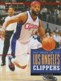 The Story of the Los Angeles Clippers (NBA: A History of Hoops)