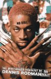 No Bull: The Unauthorized Biography of Dennis Rodman