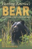 Hunting America s Bear: Tactics for Taking Our Most Exciting Big-Game Animal