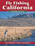Fly Fishing California: A No Nonsense Guide to Top Waters