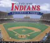Cleveland Indians: Yesterday and Today