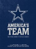America s Team: The Authorized History of the Dallas Cowboys