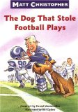 The Dog That Stole Football Plays (Matt Christopher Sports Readers)
