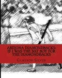 Arizona Diamondbacks: If I was the Bat Boy for the Diamondbacks