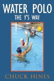 Water Polo the Y s Way