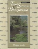 Trout Streams of Pennsylvania: An Angler s Guide, Third Edition