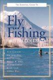 The Essential Guide to Fly Fishing in British Columbia
